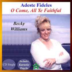 Adeste Fideles (oh Come All Ye Faithful) (cd Single) By Becky Wi - (listed on Becky Willliams Creative Outlet)