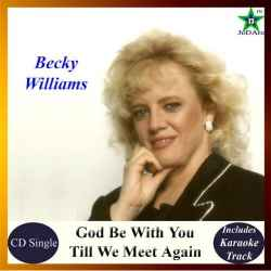 God Be With You Till We Meet Again (cd Single) By Becky Williams - (listed on Becky Willliams Creative Outlet)