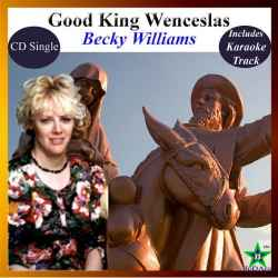 Good King Wenceslas (cd Single) By Becky Williams - (listed on Becky Willliams Creative Outlet)