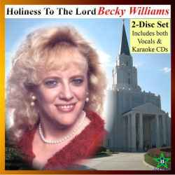 Holiness To The Lord (2-disc-set: Vocals + Karaoke) By Becky Wil - (listed on Becky Willliams Creative Outlet)