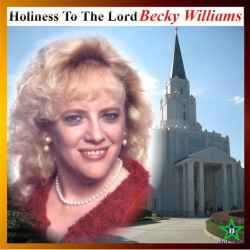 Holiness To The Lord By Becky Williams - (listed on Becky Willliams Creative Outlet)