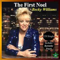The First Noel (cd Single) By Becky Williams - (listed on Becky Willliams Creative Outlet)