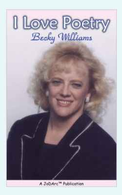 I Love Poetry by  Becky Williams - (listed on Becky Willliams Creative Outlet)