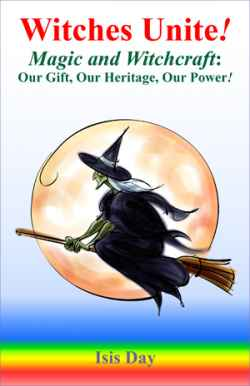 Witches Unite! by  Dr. Isis Day - (listed on eclecticseminary Listing Gateway)