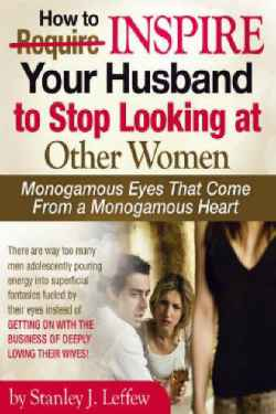 Inspire Your Husband (or Boyfriend) To Stop Looking At Other Wom - listed on LinkWagon Web Ads - Books, Magazines, Textbooks